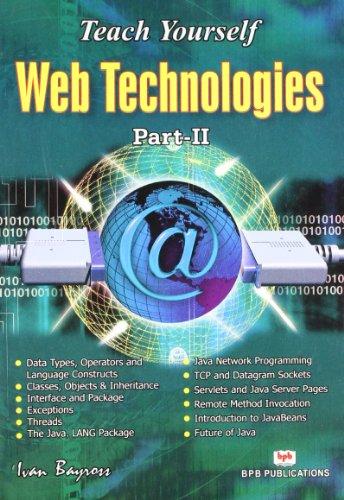 Teach Yourself Web Technologies, Part-II: Ivan Bayross