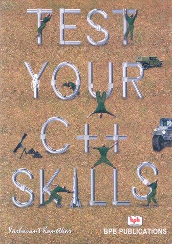 Test Your C++ Skills: Yashavant Kanetkar