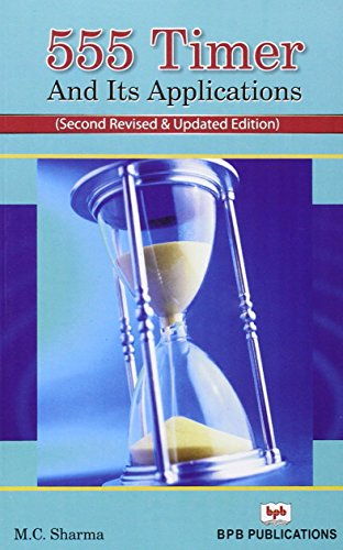 555 Timer and its Applications (Second Revised: M.C. Sharma
