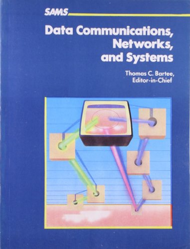 Data Communications, Networks, and Systems: Thomas C. Bartee