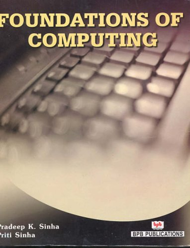 Foundations of Computing (Third Edition): Pradeep K. Sinha,Priti