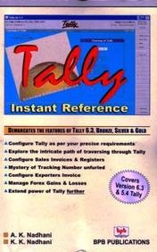 Tally Instant Reference (Covers Version 5.4 and: A.K. Nadhani,K.K. Nadhani