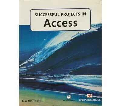 Successful ICT Projects in Access: P.M. Heathcote