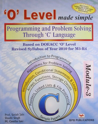 `O` Level made simple: Programming and Problem Solving Through `C` Language (Module-3), (Revised ...