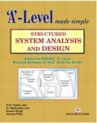 Structured System Analysis and Design: Based on DOEACC `A` Level Revised Syllabus of Year 2010 for ...