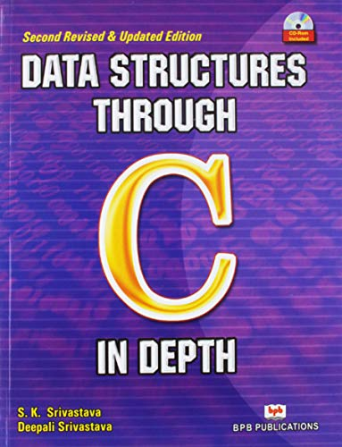 Data Structures Through C in Depth: Deepali Srivastava,S.K. Shrivastava
