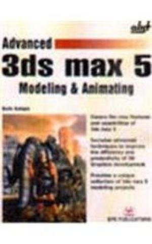 Advanced 3ds max 5: Modeling and Animating: Kulagin