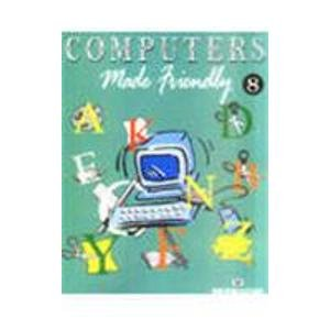 Computers: Made Friendly, Volume 8: BPB Publisher