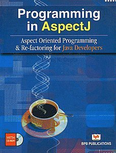 Programming in AspectJ: Aspect Oriented Programming and: Manoj K. Gupta