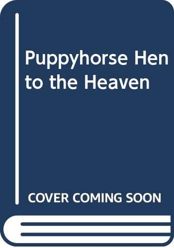 PUPPYHORSE HEN TO THE HEAVEN: NAIR,V.P.B.