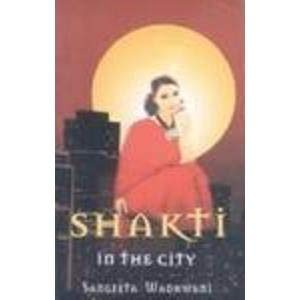 Shakti in the City: Wadhwani, Sangeeta