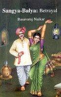 Sangya-Balya: Betrayal (Paperback): Basavaraj Naikar