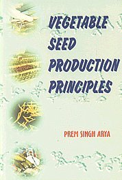 Vegetable Seed Production Principles: Prem Singh Arya