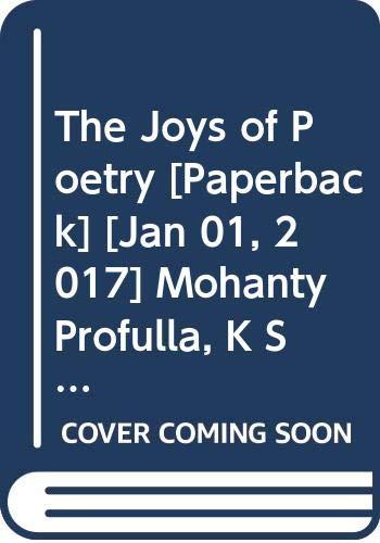 The Joys of Poetry: Mohanty Profulla, K
