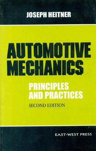 9788176710152: Automotive Mechanics: Principles and Practices
