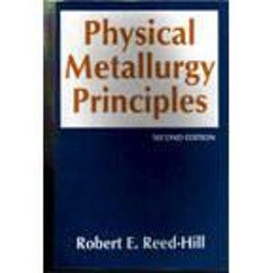 9788176710459: Physical Metallurgy Principles
