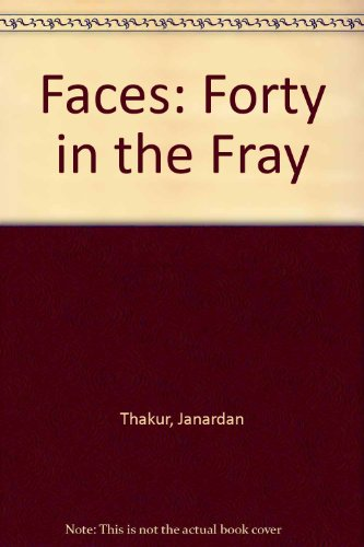 Faces: Forty in the Fray (8176930180) by Thakur, Janardan