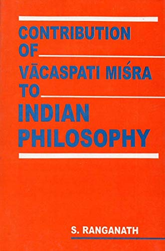 Contribution of Vacaspati Misra to Indian Philosophy: S. Ranganath