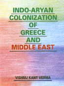 9788177020151: Indo Aryan Colonization of Greece and the Middle East