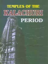 Temples of the Kalachuri Period: Amarendra Kumar Singh