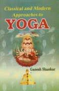 Classical and Modern Approaches to Yoga: Ganesh Shankar