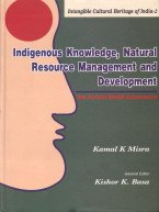 Indegenous Knowledge, Natural Resource Management and Development: The Konda Reddi Experience: ...