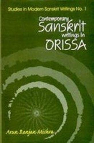 Contemporary Sanskrit Writings in Orissa (Studies in Modern Sanskrit Writings No. 1): Dr Arun ...