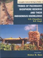 Tribes of Panchmarhi Biosphere Reserve and Their Indigenous Knowledge: S.N.Chaudhary and R.P.Singh
