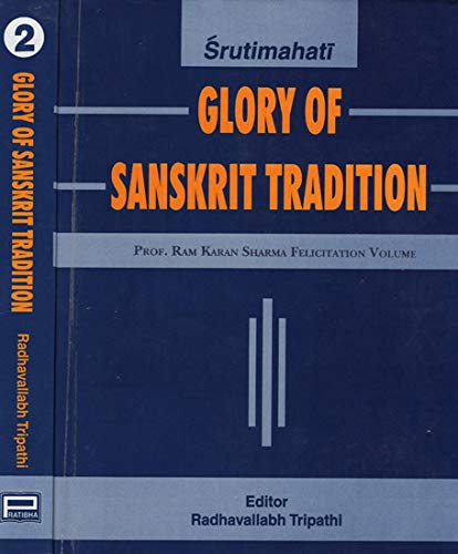Srutimahati Glory of Sanskrit Tradition : Prof: Radhavallabh Tripathi
