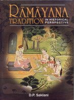 Ramayana Tradition in Historical Perspective: D.P.Saklani (ed.)