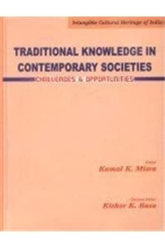 Traditional Knowledge in Contemporary Societies : Challenges: Kamal K Mitra