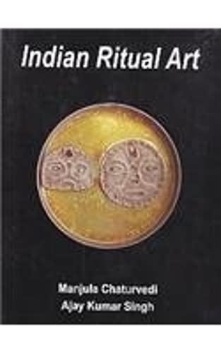 Indian Ritual Art: Ajay Kumar Singh Manjula Chaturvedi