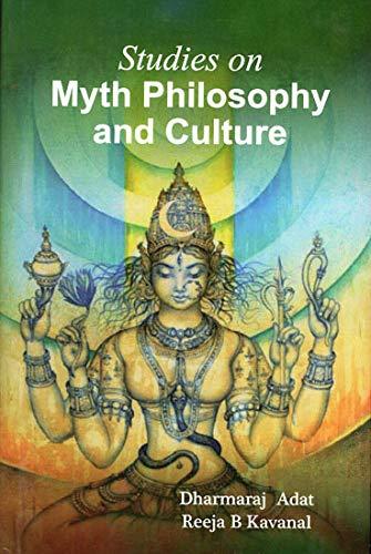 Studies on Myth Philosophy and Culture: Adat, Dharmaraj &