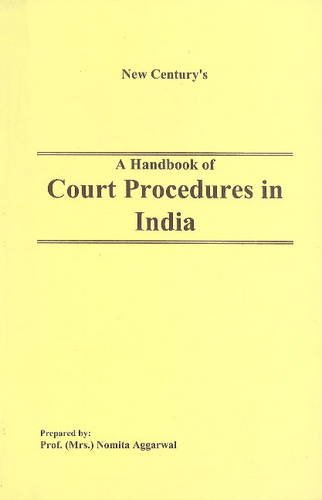 A Handbook of Court Procedures in India: Nomita Aggarwal