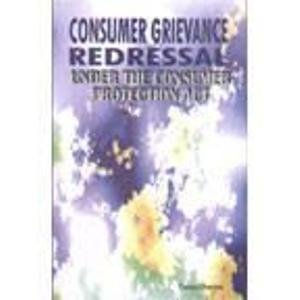 9788177080223: Consumer Grievance Redressal Under Consumer Protection Act
