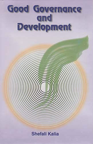 Good Governance and Development: Shefali Kalia