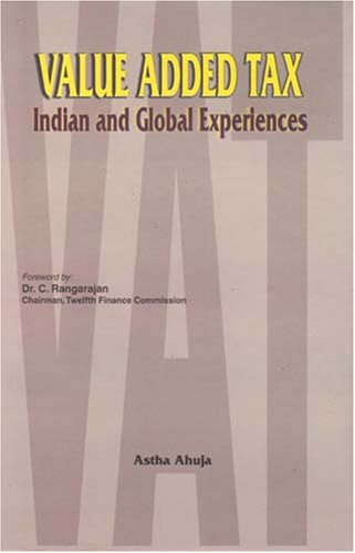 Value Added Tax: Indian and Global Experiences: Astha Ahuja