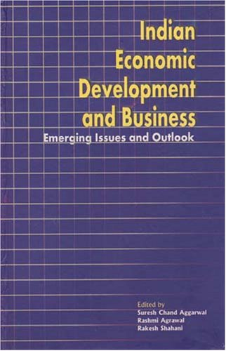 Indian Economic Development and Business : Emerging: Suresh Chand Aggarwal;