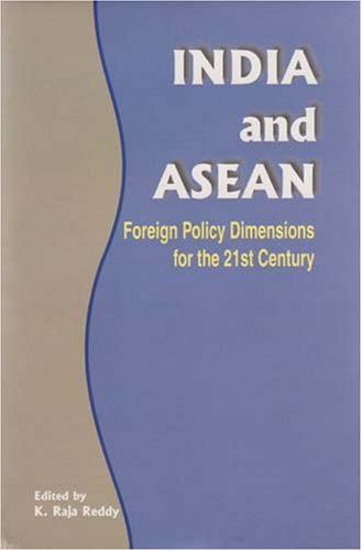 India and ASEAN - Foreign Policy Dimensions for the 21st Century: Reddy, K. Raja