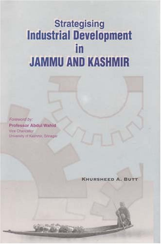 Strategising Industrial Development in Jammu & Kashmir: Khurshed Bhat
