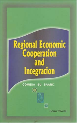 Regional Economic Cooperation and Integration: COMESA, EU, SAARC: Sonu Trivedi