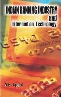 Indian Banking Industry and Information Technology: R K Uppal