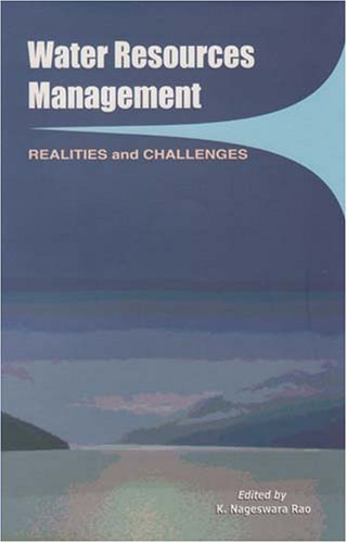 Water Resources Management : Realities and Challenges: K Nageswara Rao