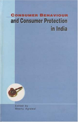 Consumer Behaviour and Consumer Protection in India: Meenu Agrawal