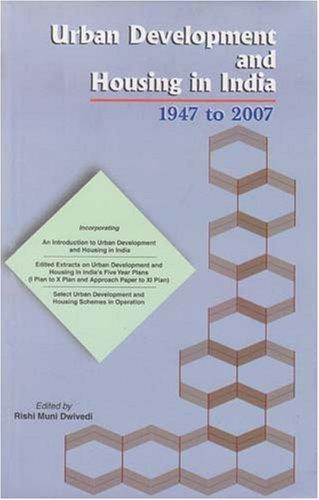 Urban Development and Housing in India, 1947 to 2007: Rishi Muni Dwivedi