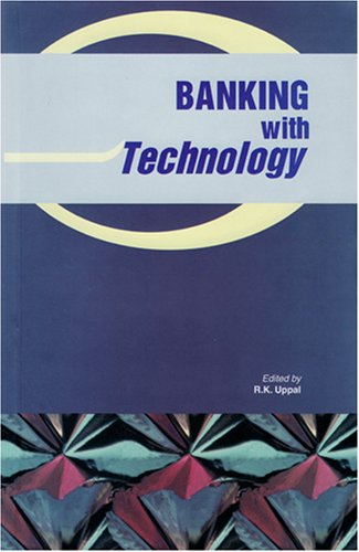Banking with Technology: R.K.Uppal