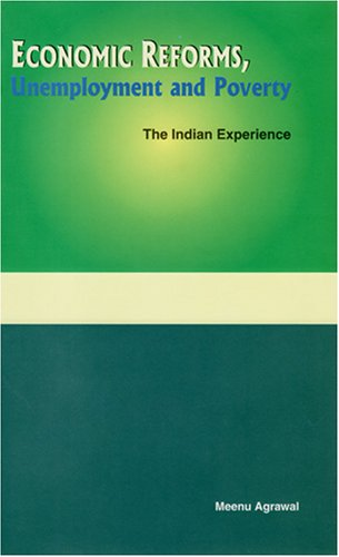 9788177081589: Economic Reforms, Unemployment and Poverty: The Indian Experience