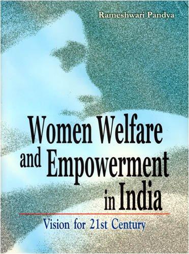 Women Welfare and Empowerment in India: Vision: Rameshwari Pandya (Ed.)