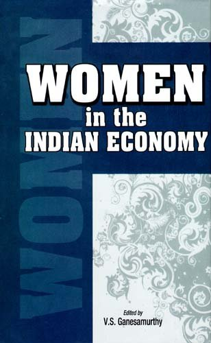 Women in the Indian Economy: V.S. Ganesamurthy