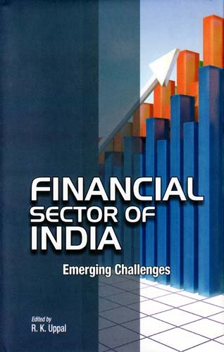 Financial Sector of India : Emerging Challenges: R.K. Uppal